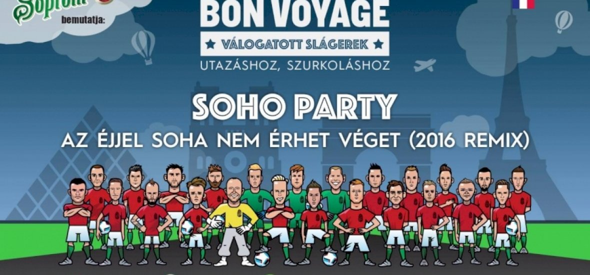 Már az UEFA is megkapta a Soho Party dalt