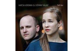 Itt van Harcsa Veronika és Gyémánt Bálint új albuma