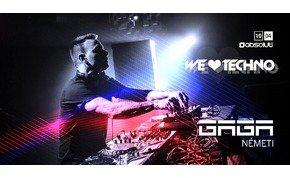 We Love Techno! GAGA • Németi