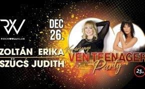 Vén Teenager Party Vendég: Zoltán Erika és Szűcs Judith