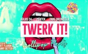 TWERK IT! - Lollipop Party